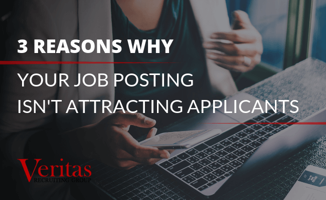 3 Reasons Why Your Job Posting Isn't Attracting Applicants