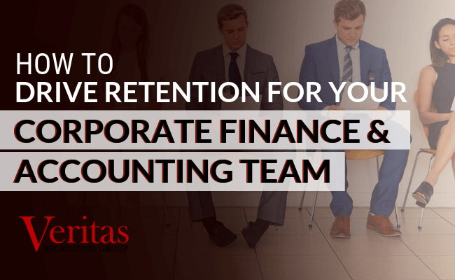 How to Drive Retention For Your Corporate Finance & Accounting Team