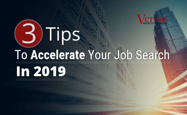3 Tips to Accelerate your Job Search in 2019