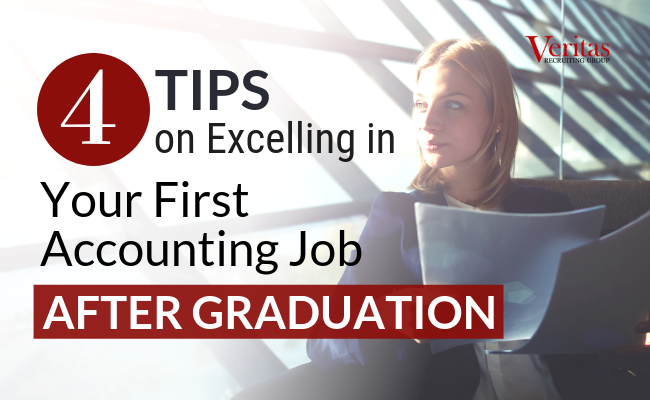 4 Tips on Excelling in Your First Accounting Job After Graduation